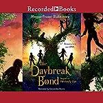 The Daybreak Bond | Megan Frazer Blakemore