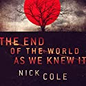 The End of the World as We Knew It Audiobook by Nick Cole Narrated by Mare Trevathan, Guy Williams, Doug Tisdale Jr.