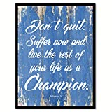 "Don't Quit Suffer Now & Live The Rest Of Your Life As A Champion Happy Love Quote Saying Blue Canvas Print Picture Frame Home Decor Wall Art Gift Ideas 7"" x 9"""