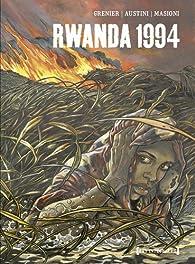 Rwanda 1994 : Intégrale par Cécile Grenier