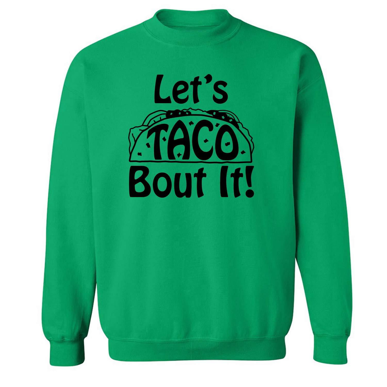 zerogravitee Lets Taco Bout It Crewneck Sweatshirt