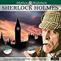 Mythos und Wahrheit: Sherlock Holmes Hörbuch von Daniela Wakonigg Gesprochen von: Bodo Primus, Matthias Haase, Axel Gottschick