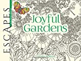 ESCAPES Joyful Gardens Coloring Book (Adult Coloring)