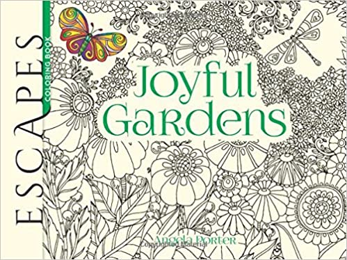 amazoncom escapes joyful gardens coloring book adult coloring 9780486810508 dr angela porter books - Amazon Adult Coloring Books