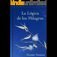 La Lógica de los Milagros: Un Curso de Milagros pegado la vuelta como un calcetín y explicado de manera Lógica, Global y Convergente (LGC) (Lógica Global Convergente nº 2)