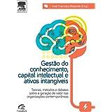 Gestão do conhecimento, capital intelectual e ativos intangíveis