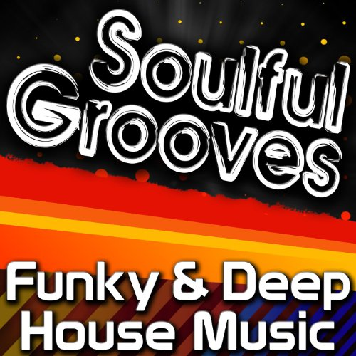 Soulful Grooves - Funky & Deep...
