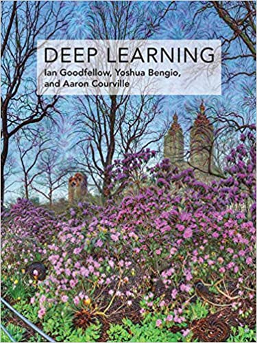 Deep Learning by Ian Goodfellow, Yoshua Bengio & Aaron Courville