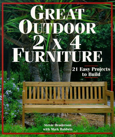 Great Outdoor 2 X 4 Furniture: 21 Easy Projects to Build (Patio Online Furniture Buy)