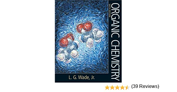 Organic chemistry 6th edition leroy skip g wade 9780131478718 organic chemistry 6th edition leroy skip g wade 9780131478718 amazon books fandeluxe Gallery