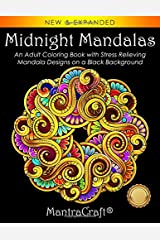 Midnight Mandalas: An Adult Coloring Book with Stress Relieving Mandala Designs on a Black Background (Coloring Books for Adults) Paperback