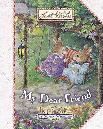 My Dear Friend (Sweet Wishes) by Harvest House Publishers