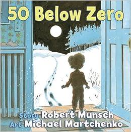 50 Below Zero by Munsch, Robert (2013) Board book