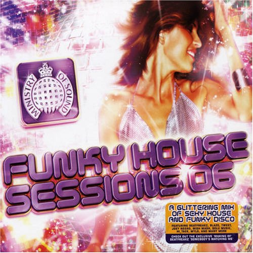Ministry of sound funky house sessions 06 for Funky house anthems