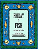 img - for Friday Is Fish and Shrimp and Scallops and Crab and More (Everyday Cookbooks) book / textbook / text book