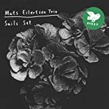 Mats Eilertsen Trio : Sails Set