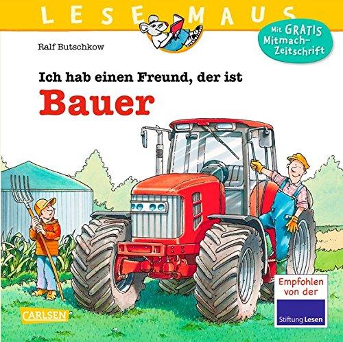 LESEMAUS 65: Ich hab einen Freund, der ist Bauer: komplett überarbeitete Neuausgabe
