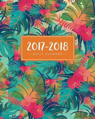"2017 - 2018 Daily Planner: 8""x 10"" 18 Month Planner, July 2017 ? December 2018 (Agendas, Planners and Organizers) PDF"