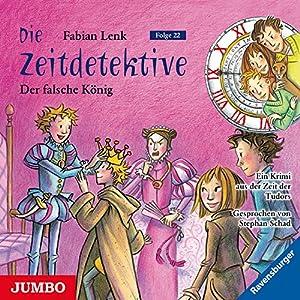 Der falsche König (Die Zeitdetektive 22) Hörbuch