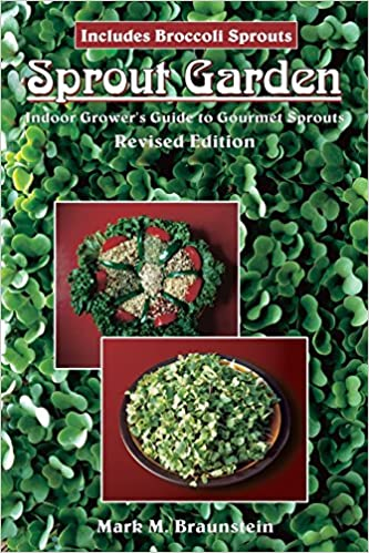 The Sprout Garden: The Indoor Growers Guide to Gourmet Sprouts