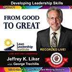 Developing Leadership Skills 01: From Good to Great  | Jeffrey Liker