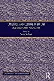 Language and Culture in EU Law: Multidisciplinary Perspectives (Law, Language and Communication)