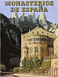 Monasterios de España. Tomo III: Samos, Poyo, El Parral, San ...