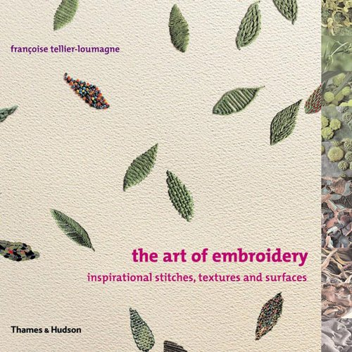 The Art of Embroidery: Inspirational Stitches, Textures, and Surfaces ()