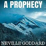 A Prophecy   Neville Goddard