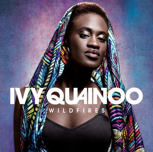 Ivy Quainoo - Wildfires By Ivy Quainoo - Zortam Music