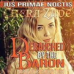 Debauched by the Baron: Jus Primae Noctis | Chera Zade