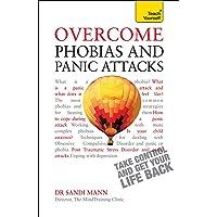 Overcome Phobias and Panic Attacks: A Teach Yourself Guide