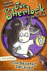 Joe Sherlock, Kid Detective, Case #000001: The Haunted Toolshed Paperback