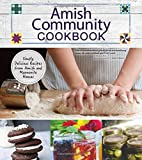img - for Amish Community Cookbook: Simply Delicious Recipes from Amish and Mennonite Homes book / textbook / text book