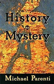 History as Mystery av Michael Parenti