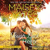 Tough Luck Hero: A Copper Ridge Novel | Maisey Yates
