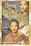 Once on This River, Sharon Dennis Wyeth, 0679894462