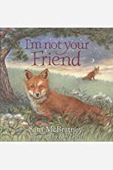 I'm Not Your Friend Hardcover