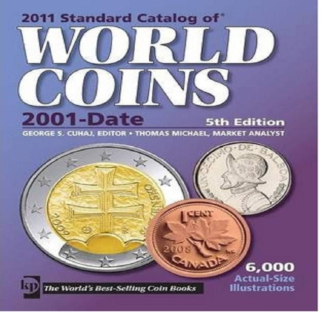 2011 Standard Catalog Of World Coins 2001 Date Cuhaj George S Michael Thomas 9781440211607 Amazon Com Books