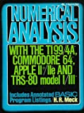 Numerical Analysis with the T1 99-4A, Apple II, IIe and TRS 80 Model I-III, H. R. Meck, 0136266312