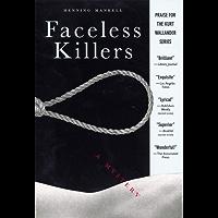 Faceless Killers: A Mystery (Kurt Wallander Mystery Book 1) (English Edition)