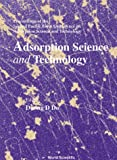 Adsorption Science and Technology: Proceedings of the Second Pacific Basin Conference, Brisbane, Australia, 14-18 May 2000