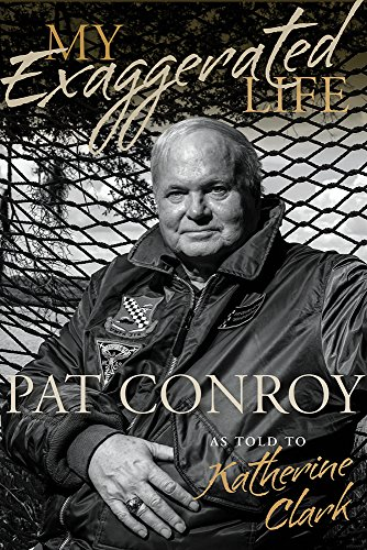 (My Exaggerated Life: Pat Conroy (Non Series))