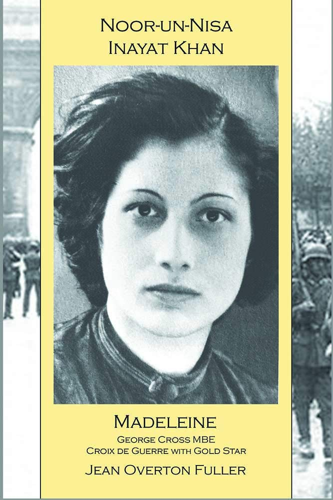 Noor-un-nisa Inayat Khan: Madeleine: George Cross MBE, Croix de Guerre with Gold Star by Suluk Press, Omega Publications
