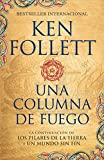 Una columna de fuego (Spanish-language edition of A Column of Fire) (Kingsbridge) (Spanish Edition)