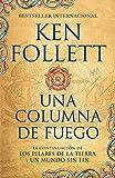Una columna de fuego (Spanish-language edition of A Column of Fire) (Kingsbridge) (Spanish Edition)