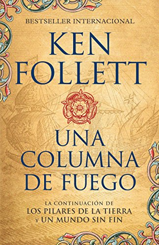 Una columna de fuego (Spanish-language edition of A Column of Fire) (Kingsbridge) (Spanish Edition) by Vintage Espanol