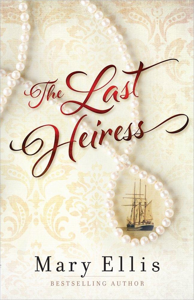 The Last Heiress Mary Ellis 9780736950527 Amazon Books