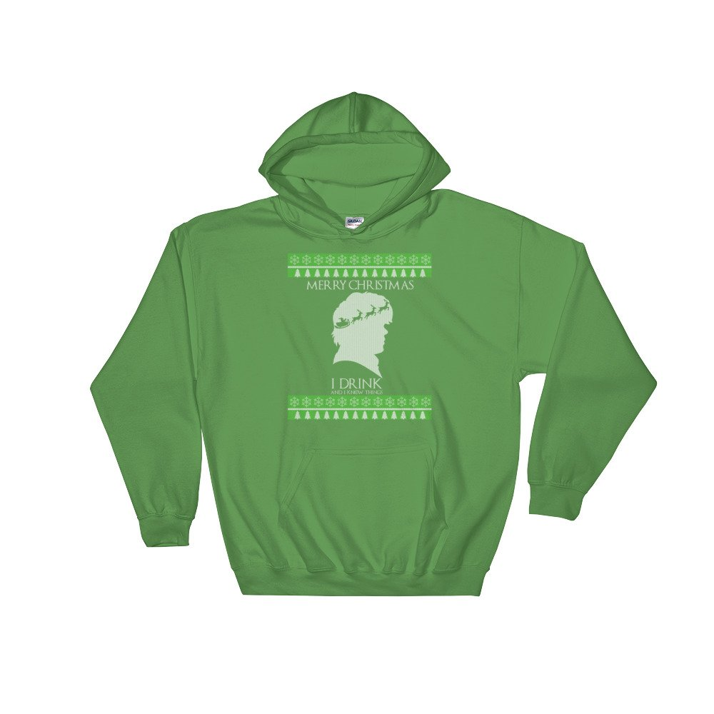 Merry Chistmas I Drink and I know things Hooded Sweatshirt