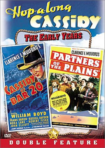 Hopalong Cassidy - Cassidy of Bar 20 / Partners of the Plains